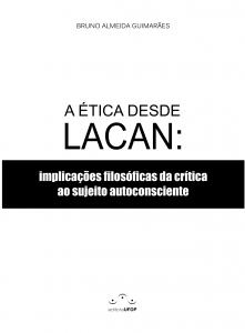 Capa para A Ética desde Lacan: implicações filosóficas da crítica ao sujeito