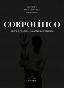 Capa para Corpolítico: Corpo e Política nas Artes da Presença