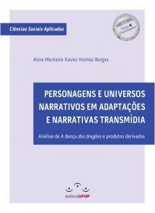 Capa para Personagens e Universos Narrativos em Adaptações e Narrativas Transmídia: Análise de A Dança dos Dragões e produtos derivados.