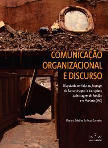 Capa para Comunicação Organizacional e Discurso: Disputa de sentidos na fanpage da Samarco a partir da ruptura da barragem de Fundão em Mariana (MG)