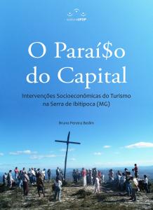Capa para O Paraíso do Capital: intervenções socioeconômicas do turismo na Serra do Ibitipoca/MG