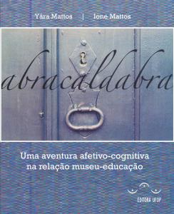 Capa para Abracaldabra: uma aventura afetivo-cognitiva na relação museu-educação