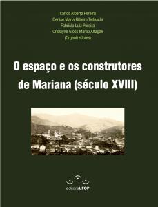 Capa para O Espaço e os Construtores de Mariana: Séc. XVIII