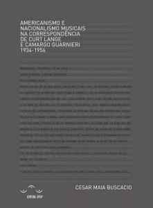 Capa para Americanismo e Nacionalismo musicais na correspondência de Curt Lange e Camargo Guarnieri 1934-1956