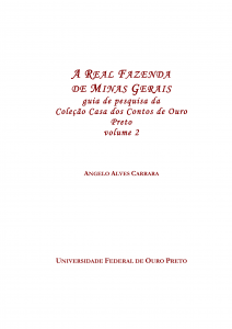 Capa para A Real Fazenda de Minas Gerais: guia de pesquisa da Coleção Casa dos Contos de Ouro Preto (Instrumento de Pesquisa, Vol 2)