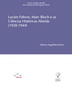 Capa para Lucien Febvre, Marc Bloch e as ciências históricas alemãs (1928-1944)