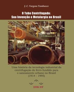 Capa para O Tubo Centrifugado: Sua invenção e Metalurgia no Brasil